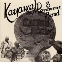 KAYAWAH & THE MOVEMENT BAND-CULTURE ROCK